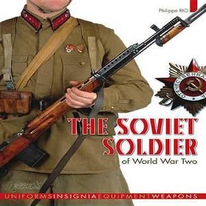 The Soviet Soldier: 1941 - 1945
