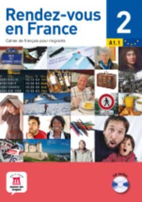 Rendez-Vous En France: Livre 2 + CD 1 (A1.2)