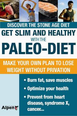 Get Slim and Healthy with the Paleo-diet: Discover the Stone Age Diet