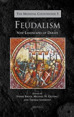 Feudalism: New Landscapes of Debate