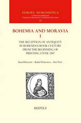 The Reception of Antiquity in Bohemian Book Culture from the Beginning of Printing Until 1547