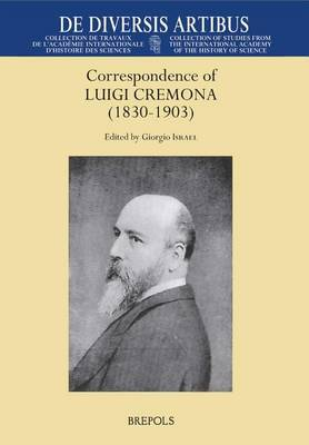 Correspondence of Luigi Cremona (1830-1903): Conserved in the Department of Mathematics, Sapienza, University of Rome