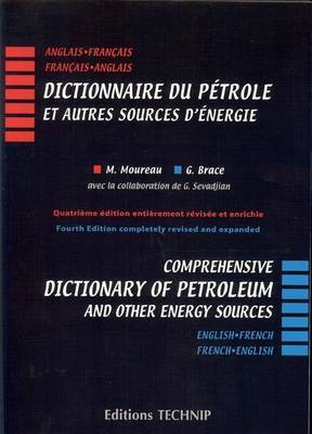 Comprehensice Dictionary of Petroleum and Other Energy Sources: English-French / French-English