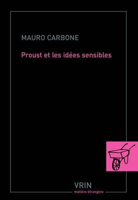 Proust Et Les Idees Sensibles