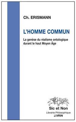 L'Homme Commun: La Genese Du Realisme Ontologique Durant Le Haut Moyen Age