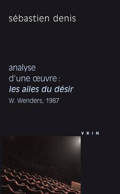 Les Ailes Du Desir (W. Wenders, 1987): Analyse D'Une Oeuvre