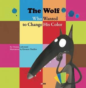 The Wolf Who Wanted to Change His Colour