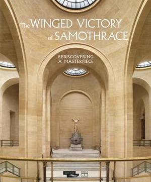 The Winged Victory of Samothrace: Rediscovery of a Masterpiece