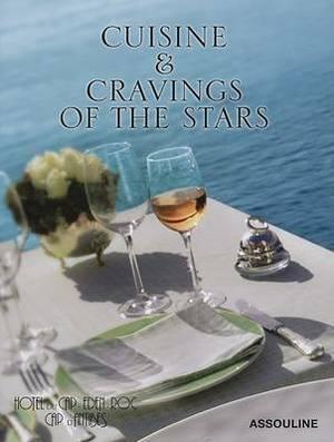 Hotel du Cap Eden Roc: Cuisine & Cravings of the Stars