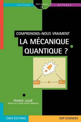 Comprenons-Nous Vraiment La Mecanique Quantique?