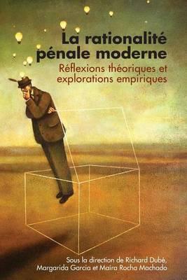La Rationalit  P nale Moderne: R flexions Th oriques Et Explorations Empiriques