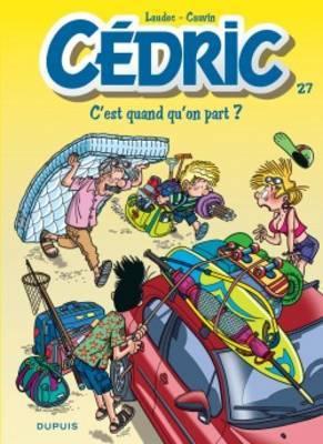 Cedric 27/C'est quand qu'on part ?