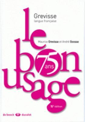 Grevisse Langue Francaise: Le Bon Usage. Grammaire Francaise, 15e Edition (2011)