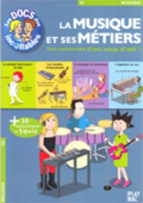Les Docs DES Incollables: LA Musique ET Ses Metiers