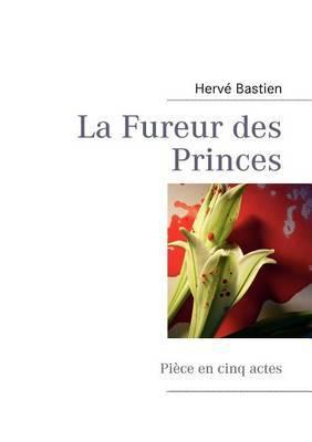 La Fureur Des Princes