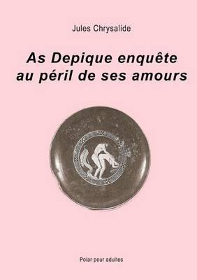 As Depique Enqu Te Au P Ril de Ses Amours