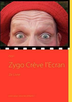 Zygo Crve L'Ecran