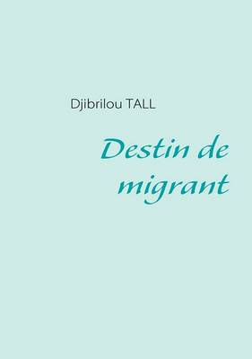 Destin de Migrant