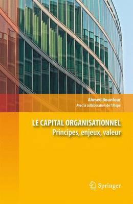 Le Capital Organisationnel: Principes, Enjeux, Valeur