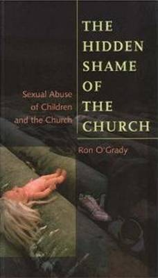 The Hidden Shame of the Church: Sexual Abuse of Children and the Church