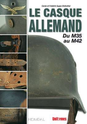 Le Casque Allemand: Du M35 Au M42