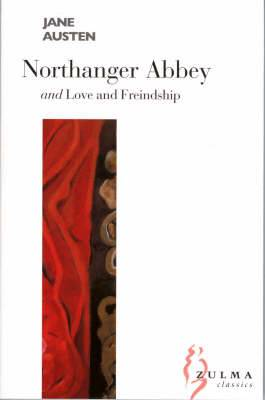 Northanger Abbey: AND Love and Freindship