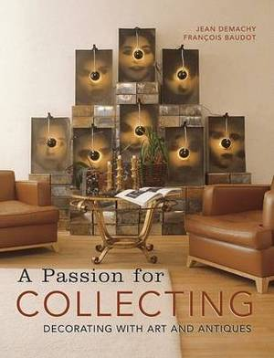 A Passion for Collecting: Decorating with Art and Antiques