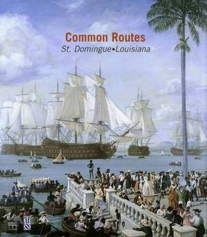 Common Routes: St. Domingue-Louisiana