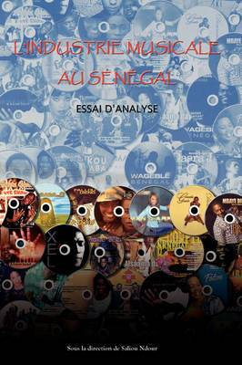 L'Industrie Musicale Au Senegal: Essai d'analyse