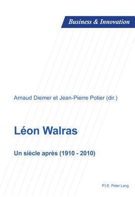 Leon Walras: Un Siecle Apres (1910-2010)