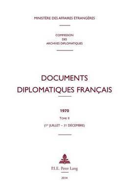 Documents Diplomatiques Francais: 1970 - Tome II (1er Juillet - 31 Decembre)