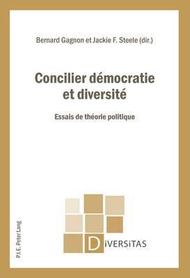 Concilier Democratie Et Diversite: Essais de Theorie Politique