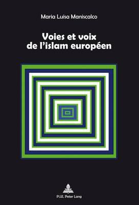Voies Et Voix De L'islam Europaeen