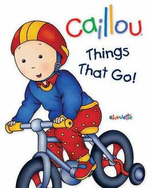 Caillou Things That Go!