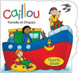 Caillou: Parade of Shapes Puzzle Book