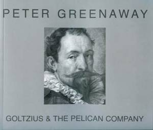 Peter Greenaway: Goltzius and the Pelican Company