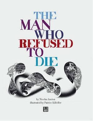 Nicholas Ancion: The Man Who Refused to Die