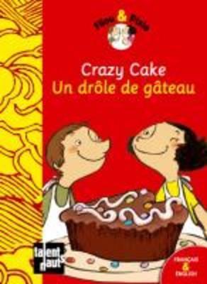 Filou & Pixie: Crazy Cake/UN Drole De Gateau