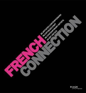 French Connection: 88 Contemporary Artists/ 88 Art Critics