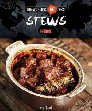 World's 60 Best Stews... Period.