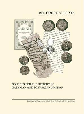 Sources for the History of Sasanian and Post-sasanian Iran