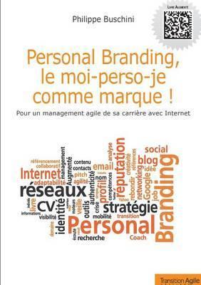 Personal Branding, Le Moi-Perso-Je Comme Marque