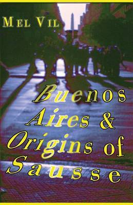 Buenos Aires and the Origins of Sausse: An Anthology of Poetry