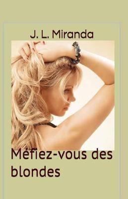 M fiez-vous des blondes: roman