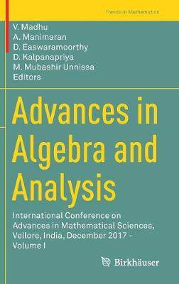 Advances in Algebra and Analysis: International Conference on Advances in Mathematical Sciences, Vellore, India, December 2017 - Volume I