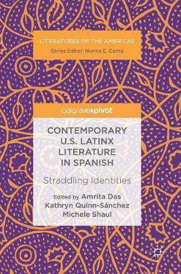Contemporary U.S. Latinx Literature in Spanish: Straddling Identities