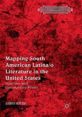 Mapping South American Latina/o Literature in the United States: Interviews with Contemporary Writers