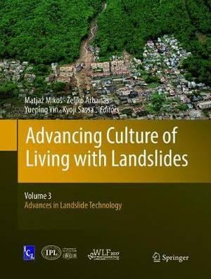 Advancing Culture of Living with Landslides: Volume 3 Advances in Landslide Technology