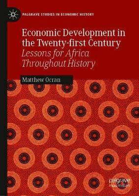 Economic Development in the Twenty-first Century: Lessons for Africa Throughout History