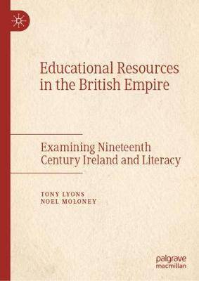 Educational Resources in the British Empire: Examining Nineteenth Century Ireland and Literacy